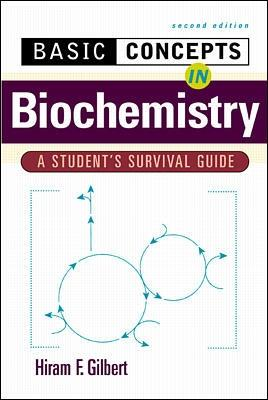 Basic Concepts in Biochemistry: A Student's Survival Guide by H.F. Gilbert