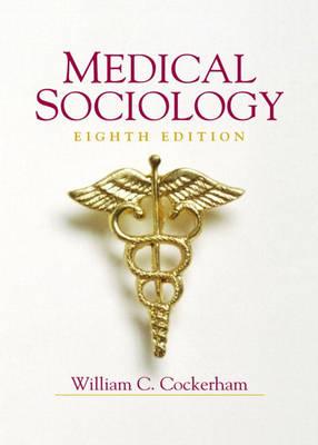 Medical Sociology by William C. Cockerham