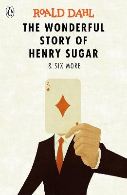 Wonderful Story of Henry Sugar and Six More by Roald Dahl