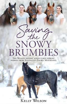 Saving the Snowy Brumbies by Kelly Wilson