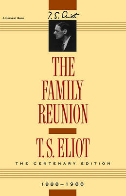 The Family Reunion by Professor T S Eliot