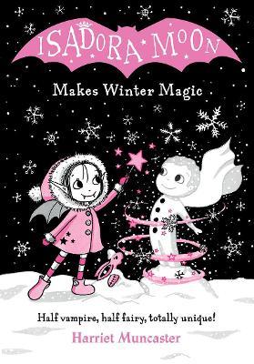 Isadora Moon Makes Winter Magic by Harriet Muncaster