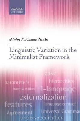 Linguistic Variation in the Minimalist Framework by M. Carme Picallo