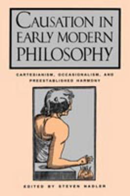 Causation in Early Modern Philosophy by Steven Nadler