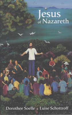 Jesus of Nazareth by Dorothy Soelle