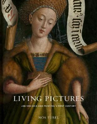 Living Pictures: Jan van Eyck and Painting's First Century book
