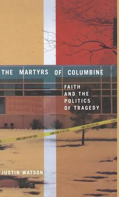 Martyrs of Columbine by J. Watson