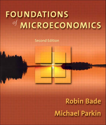 Foundations of Microeconomics by Robin Bade