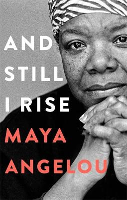 And Still I Rise by Maya Angelou