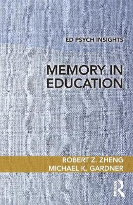Memory in Education by Robert Z. Zheng