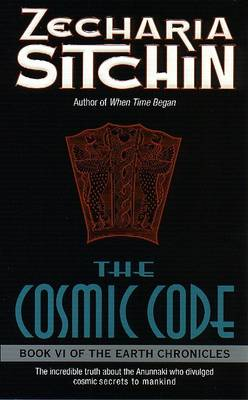 The Cosmic Codes by Zecharia Sitchin