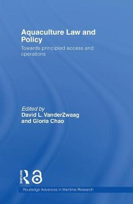 Aquaculture Law and Policy by David L. VanderZwaag