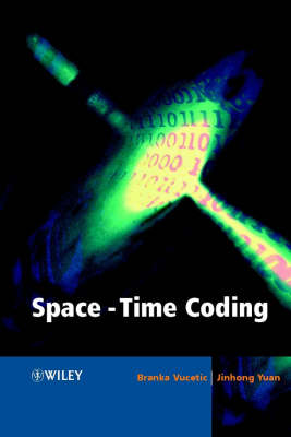 Space-Time Coding by Branka Vucetic