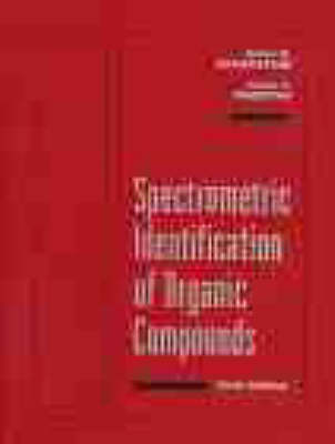 Spectrometric Identification of Organic Compounds by Robert M. Silverstein