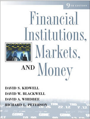Financial Institutions, Markets, and Money by David S. Kidwell