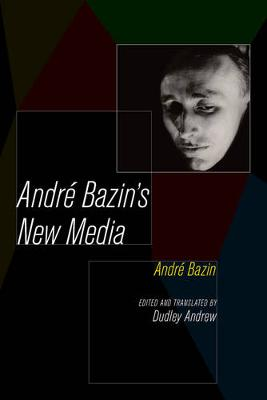 Andre Bazin's New Media by Andre Bazin