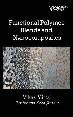 Functional Polymer Blends and Nanocomposites by Vikas Mittal