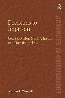 Decisions to Imprison by Rasmus H. Wandall