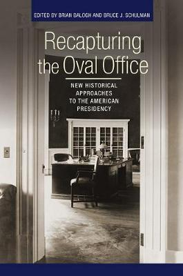 Recapturing the Oval Office by Brian Balogh