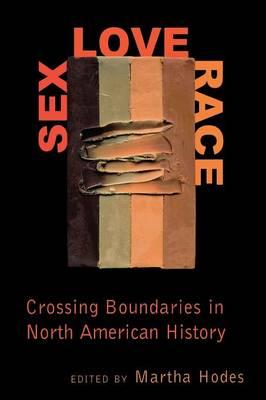 Sex, Love, Race by Martha Hodes