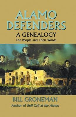 Alamo Defenders by Bill Groneman