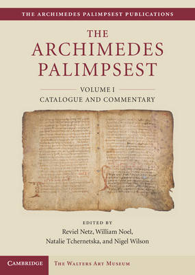 The Archimedes Palimpsest by Reviel Netz