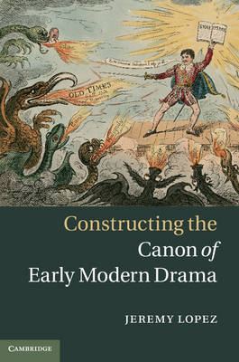 Constructing the Canon of Early Modern Drama book