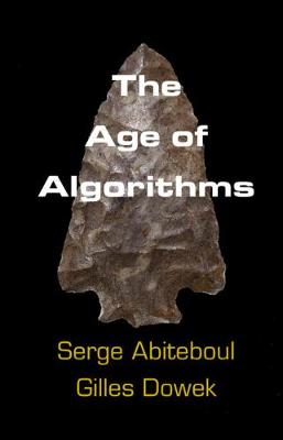 The Age of Algorithms by Serge Abiteboul