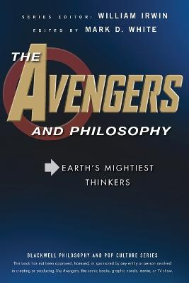 The Avengers and Philosophy by William Irwin