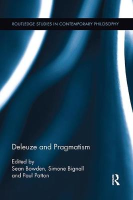 Deleuze and Pragmatism by Simone Bignall