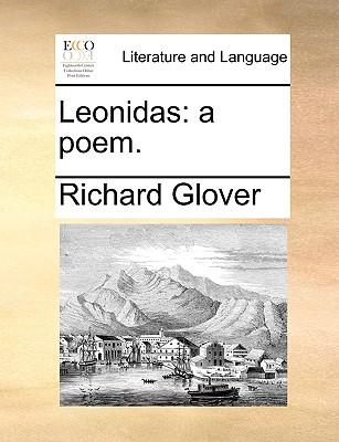Leonidas: A Poem. by Senior Lecturer Richard Glover
