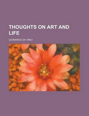 Thoughts on Art and Life by Da Vinci Leonardo Da Vinci