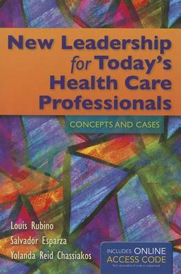 New Leadership For Today's Health Care Professionals by Louis G. Rubino