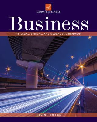 Business: Its Legal, Ethical, and Global Environment by Marianne Jennings
