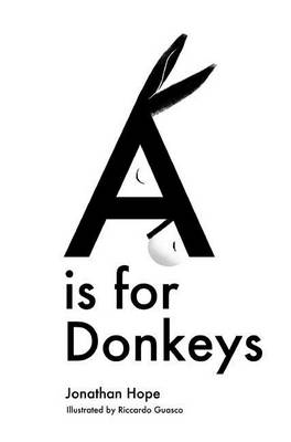 A is for Donkeys by Jonathan Hope