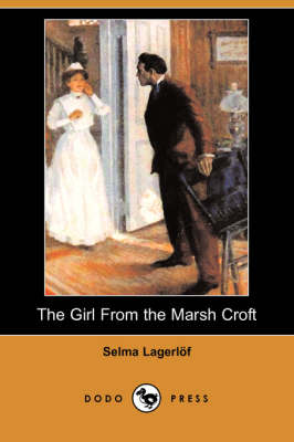 Girl from the Marsh Croft (Dodo Press) book