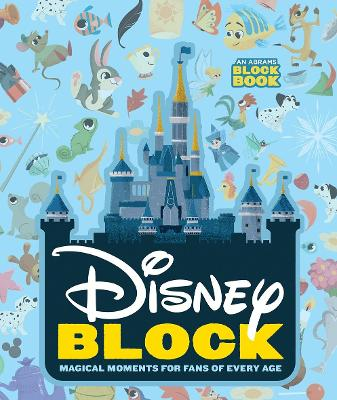 Disney Block: Magical Moments for Fans of Every Age: Magical Moments for Fans of Every Age by Peskimo