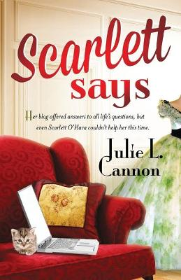Scarlett Says... by Julie L. Cannon