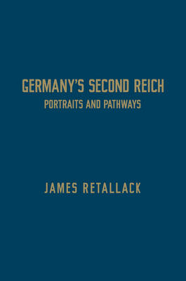 Germany's Second Reich by James Retallack