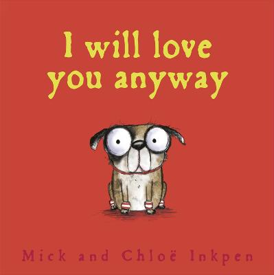 Fred: I Will Love You Anyway by Mick Inkpen
