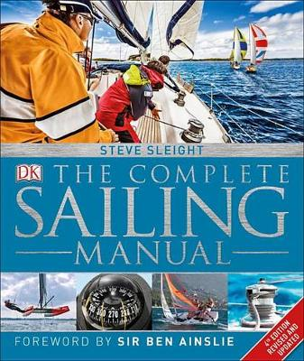 Complete Sailing Manual, 4th Edition by Steve Sleight