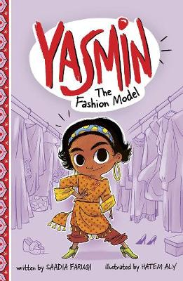 Yasmin the Fashion Model by Saadia Faruqi