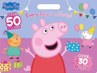 Peppa Pig Every Day Is a Party! by Parragon Books Ltd