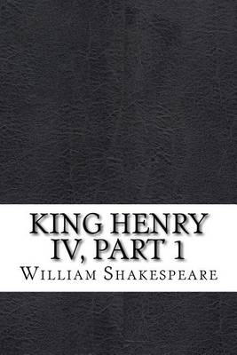 King Henry IV Part 1 by William Shakespeare