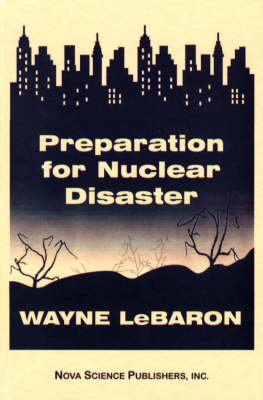 Preparation for Nuclear Disaster by Wayne LeBaron