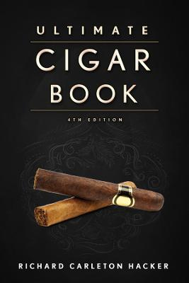 The Ultimate Cigar Book by Richard Carleton Hacker