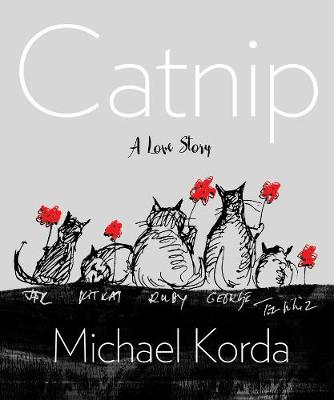 Catnip - A Love Story by Michael Korda