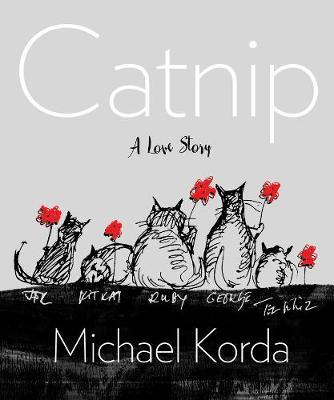 Catnip - A Love Story by Michael Korda