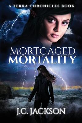 Mortgaged Mortality by J C Jackson
