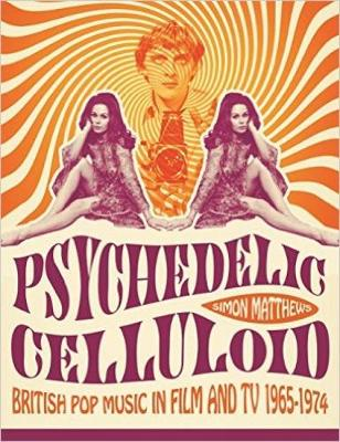 Psychedelic Celluloid by Simon Matthews